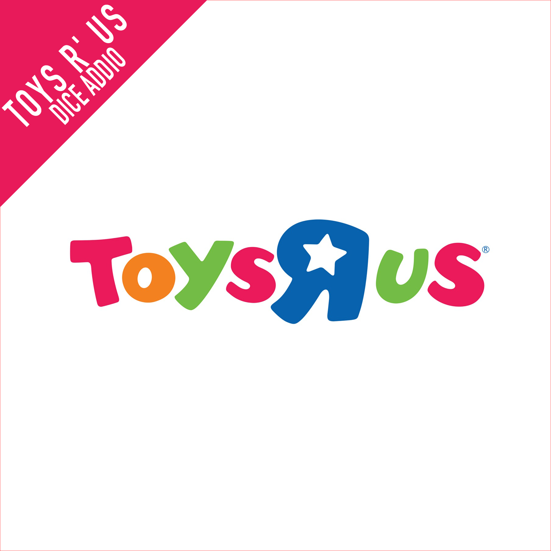 toys r' us dice addio